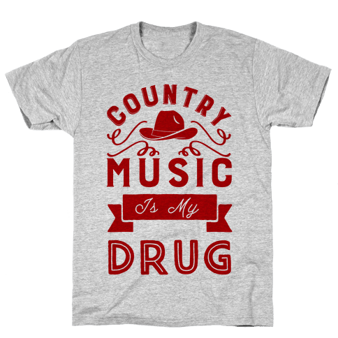 Country Music Is My Drug Mens T-Shirt