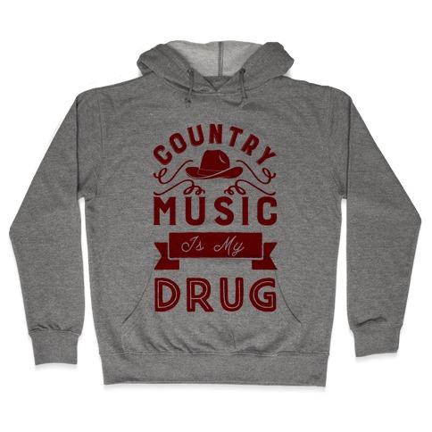 Country Music Is My Drug Hooded Sweatshirt