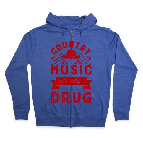 Country Music Is My Drug Zip Hoodie