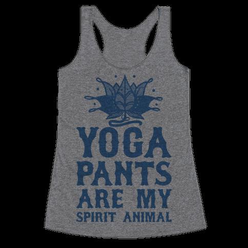Yoga Pants Are My Spirit Animal Racerback Tank Top