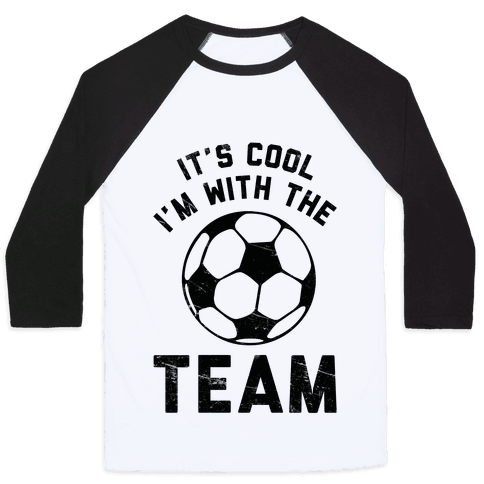 It's Cool I'm With the Team Baseball Tee