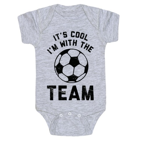 It's Cool I'm With the Team Baby Onesy
