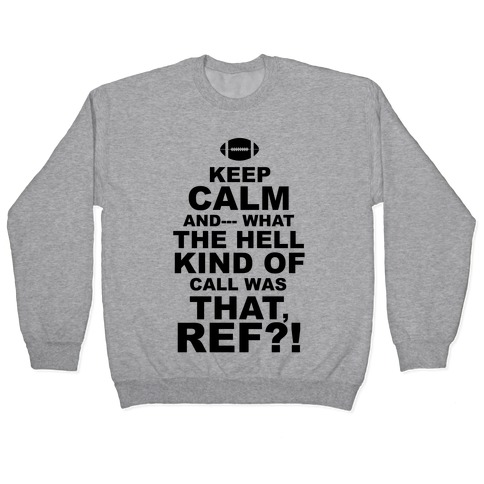 Keep Calm and--- Pullover