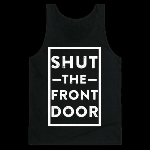 Human shut the front door clothing tank for 1 2 shut the door