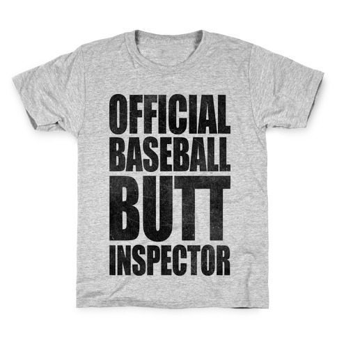 Official Baseball Butt Inspector Kids T-Shirt