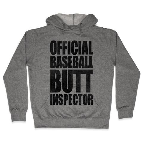 Official Baseball Butt Inspector Hooded Sweatshirt