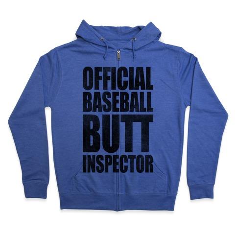 Official Baseball Butt Inspector Zip Hoodie