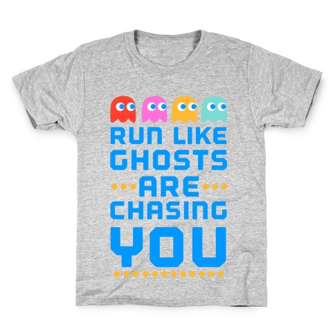 Run Like Ghosts Are Chasing You Kids T-Shirt