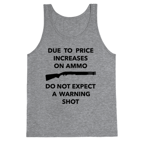 Don't Expect A Warning Shot (Political) Tank Top