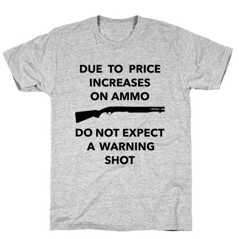 Don't Expect A Warning Shot (Political) Mens T-Shirt