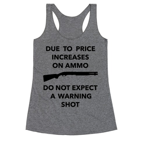 Don't Expect A Warning Shot (Political) Racerback Tank Top