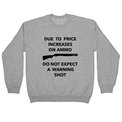 Don't Expect A Warning Shot (Political) Pullover