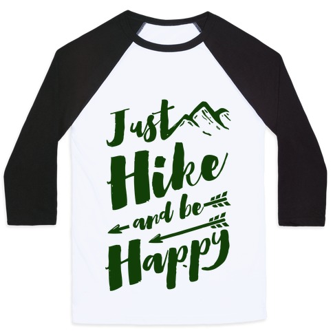 Just Hike and Be Happy Baseball Tee