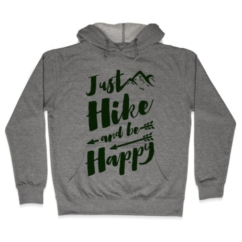Just Hike and Be Happy Hooded Sweatshirt