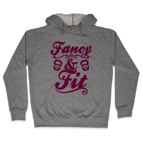Fancy And Fit Hooded Sweatshirt