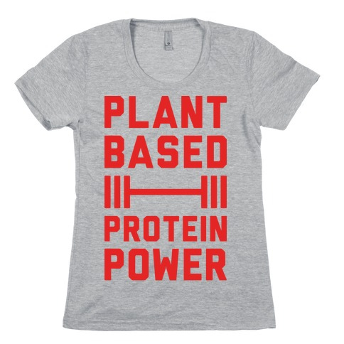 Plant Based Protein Power Womens T-Shirt