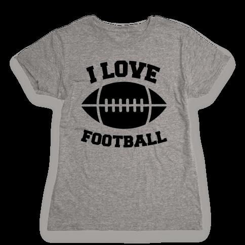 I Love Football Womens T-Shirt