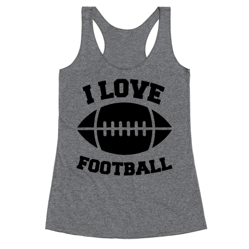 I Love Football Racerback Tank Top