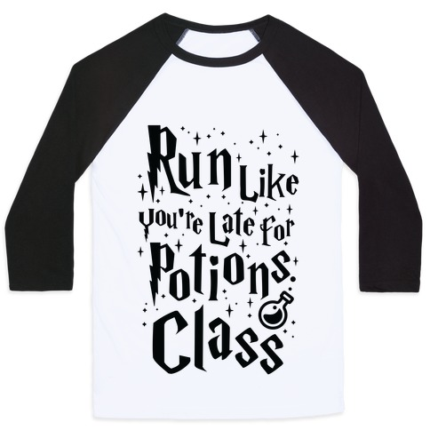 Run Like You're Late For Potions Class Baseball Tee