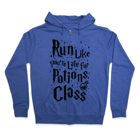 Run Like You're Late For Potions Class Zip Hoodie