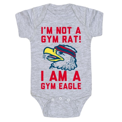 I'm Not a Gym Rat! I Am a Gym EAGLE Baby Onesy
