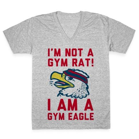 I'm Not a Gym Rat! I Am a Gym EAGLE V-Neck Tee Shirt