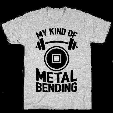My Kind Of Metalbending Mens T-Shirt