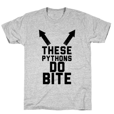These Pythons Do Bite T-Shirt