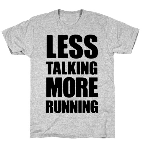 Less Talking More Running T-Shirt