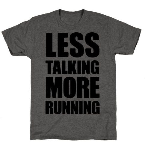 Less Talking More Running