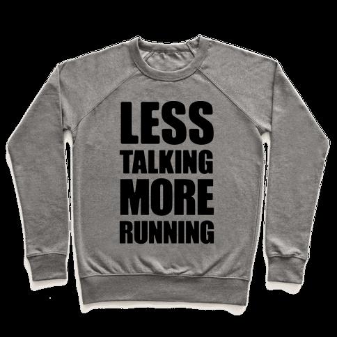 Less Talking More Running Pullover