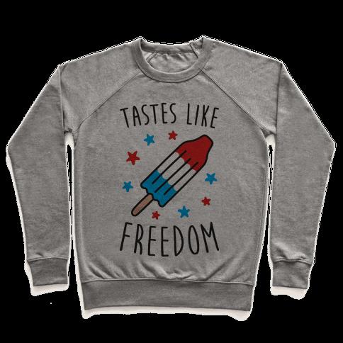 Tastes Like Freedom Pullover
