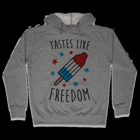 Tastes Like Freedom Hooded Sweatshirt