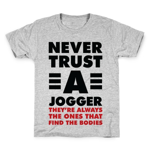 Never Trust a Jogger Kids T-Shirt