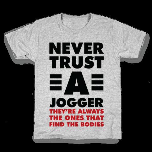 Never Trust a Jogger Kids T-Shirt