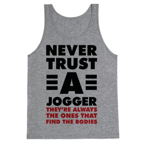 Never Trust a Jogger Tank Top