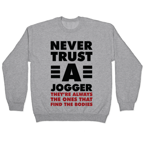 Never Trust a Jogger Pullover