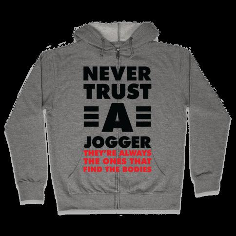 Never Trust a Jogger Zip Hoodie