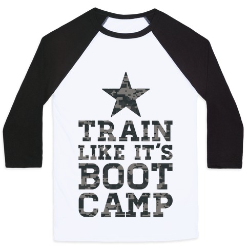 Train Like It's Boot Camp Baseball Tee