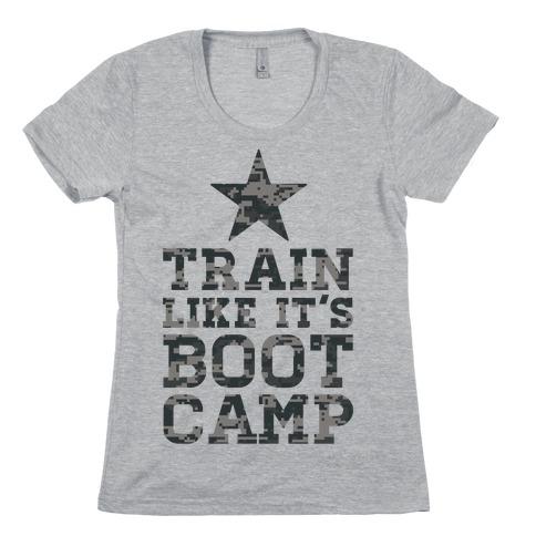 Train Like It's Boot Camp Womens T-Shirt