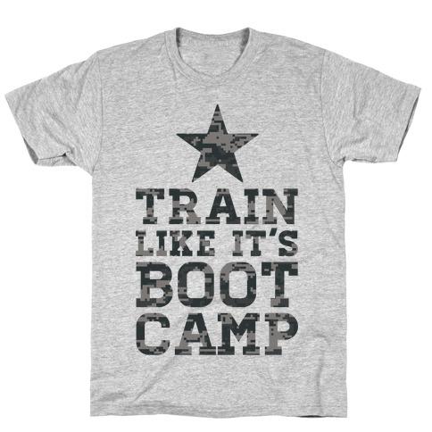 Train Like It's Boot Camp T-Shirt