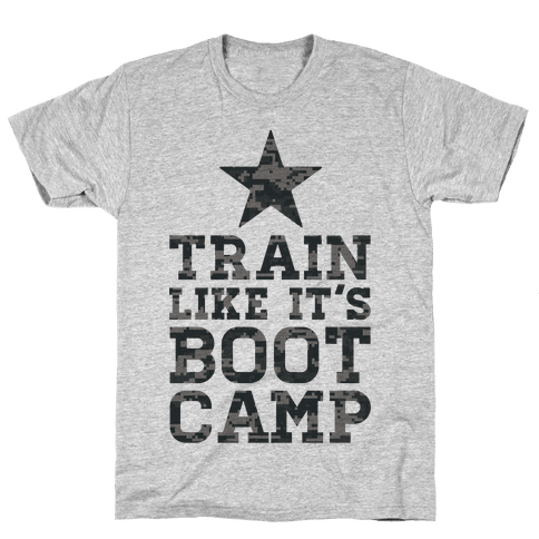 Train Like It's Boot Camp Mens T-Shirt