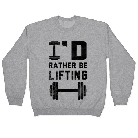 I'd Rather Be Lifting (Tank) Pullover