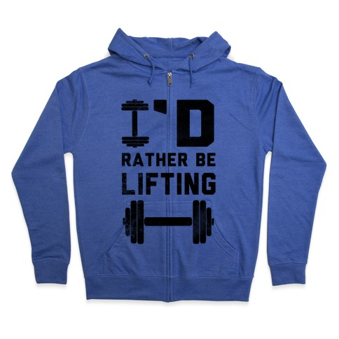 I'd Rather Be Lifting (Tank) Zip Hoodie