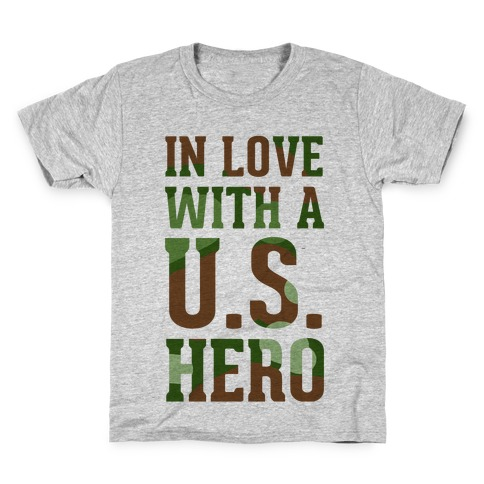 In Love With a U.S. Hero (Military T-Shirt) Kids T-Shirt