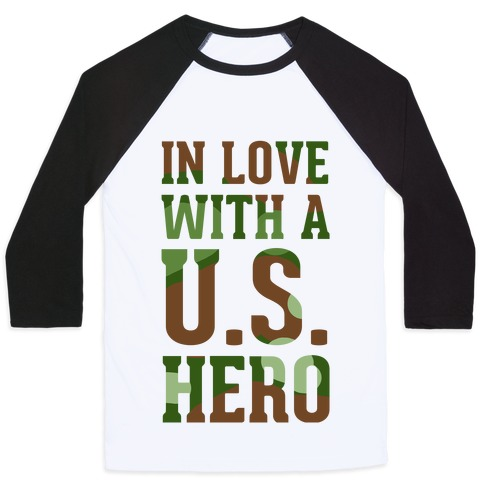 In Love With a U.S. Hero (Military T-Shirt) Baseball Tee