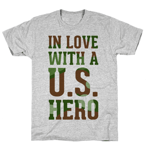 In Love With a U.S. Hero (Military T-Shirt) Mens T-Shirt