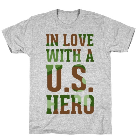 In Love With a U.S. Hero (Military T-Shirt) T-Shirt