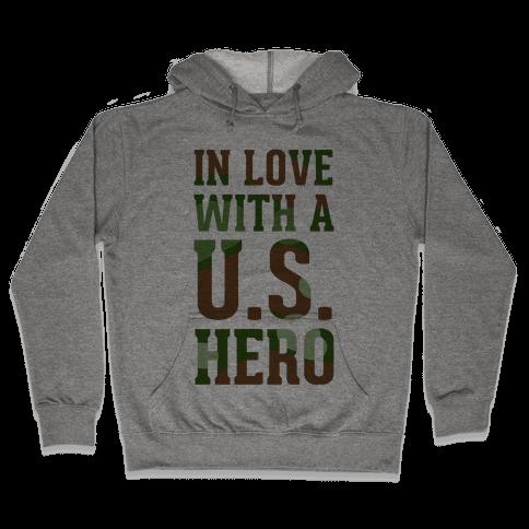 In Love With a U.S. Hero (Military T-Shirt) Hooded Sweatshirt