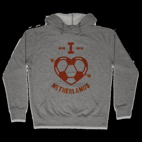 I Love Netherlands (Soccer) Hooded Sweatshirt
